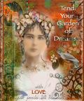 Tend Your Garden of Dreams